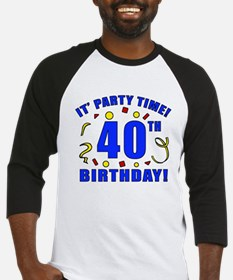 40th Birthday Party Time Baseball Jersey