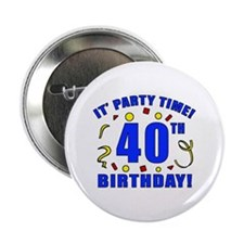 "40th Birthday Party Time 2.25"" Button"