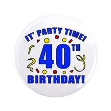 "40th Birthday Party Time 3.5"" Button"