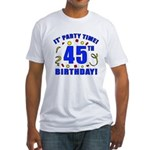 45th Birthday Party Time Fitted T-Shirt