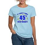 45th Birthday Party Time Women's Light T-Shirt