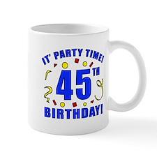 45th Birthday Party Time Small Mug