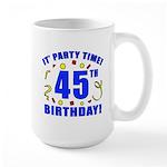45th Birthday Party Time Large Mug