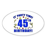 45th Birthday Party Time Sticker (Oval)