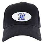 45th Birthday Party Time Black Cap