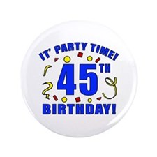 "45th Birthday Party Time 3.5"" Button (100 pack)"