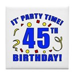 45th Birthday Party Time Tile Coaster