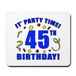 45th Birthday Party Time Mousepad