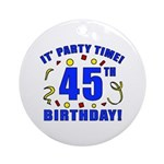 45th Birthday Party Time Ornament (Round)