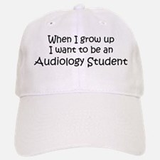 Grow Up Audiology Student Baseball Baseball Cap