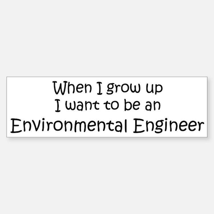 Grow Up Environmental Enginee Bumper Bumper Bumper Sticker