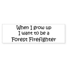 Grow Up Forest Firefighter Bumper Bumper Sticker