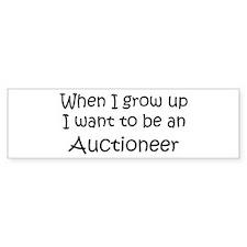Grow Up Auctioneer Bumper Bumper Sticker