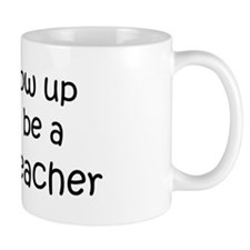 Grow Up Geology Teacher Mug