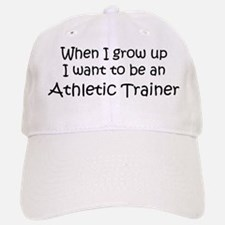 Grow Up Athletic Trainer Baseball Baseball Cap
