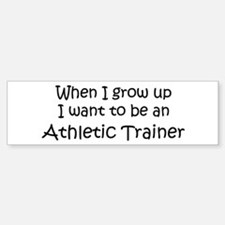 Grow Up Athletic Trainer Bumper Bumper Bumper Sticker
