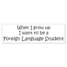Grow Up Foreign Language Stud Bumper Bumper Sticker