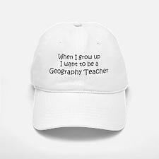 Grow Up Geography Teacher Baseball Baseball Cap