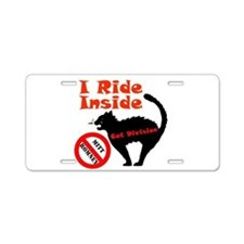 I Ride Inside (Cat Division) Aluminum License Plat