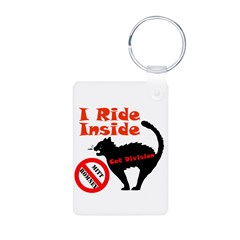 I Ride Inside (Cat Division) Keychains
