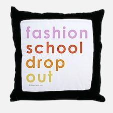 Fashion school dropout -  Throw Pillow