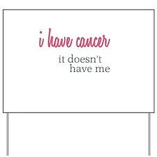 I Have Cancer Yard Sign