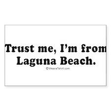 Trust me, I'm from Laguna Beach - Decal