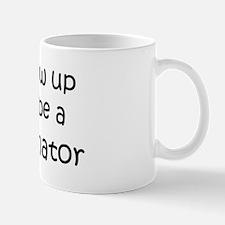 Grow Up Cost Estimator Mug