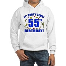 55th Birthday Party Time Hoodie