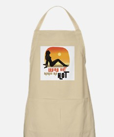 Laying out makes me hot -  BBQ Apron
