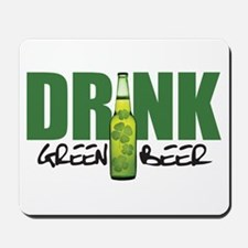 Drink Green Beer Mousepad