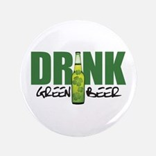 """Drink Green Beer 3.5"""" Button"""