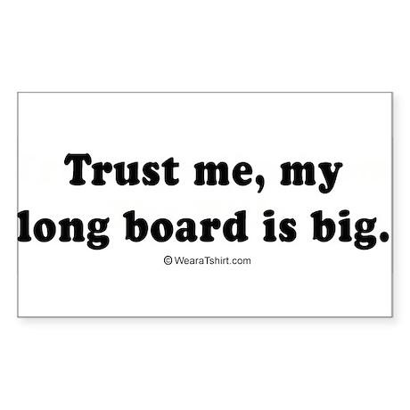 My longboard is big - Rectangle Sticker
