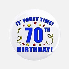 "70th Birthday Party Time 3.5"" Button"