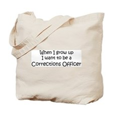 Grow Up Corrections Officer Tote Bag