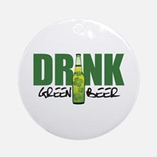 Drink Green Beer Ornament (Round)