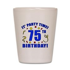 75th Birthday Party Time Shot Glass