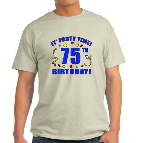 75th Birthday Party Time Light T-Shirt