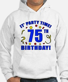 75th Birthday Party Time Hoodie