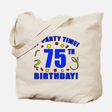 75th Birthday Party Time Tote Bag