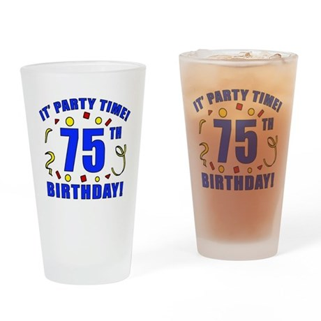 75th Birthday Party Time Drinking Glass