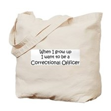 Grow Up Correctional Officer Tote Bag