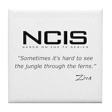 NCIS Ziva David Jungle Quote Tile Coaster