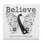 Believe - Carcinoid Cancer Tile Coaster