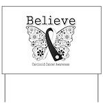 Believe - Carcinoid Cancer Yard Sign