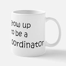 Grow Up Day Care Coordinator Mug