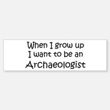 Grow Up Archaeologist Bumper Bumper Bumper Sticker