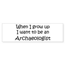 Grow Up Archaeologist Bumper Bumper Sticker