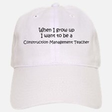 Grow Up Construction Manageme Baseball Baseball Cap