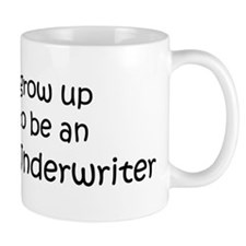 Grow Up Insurance Underwriter Mug